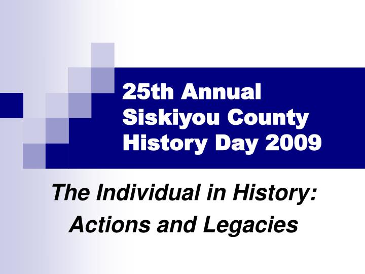 25th annual siskiyou county history day 2009 n.