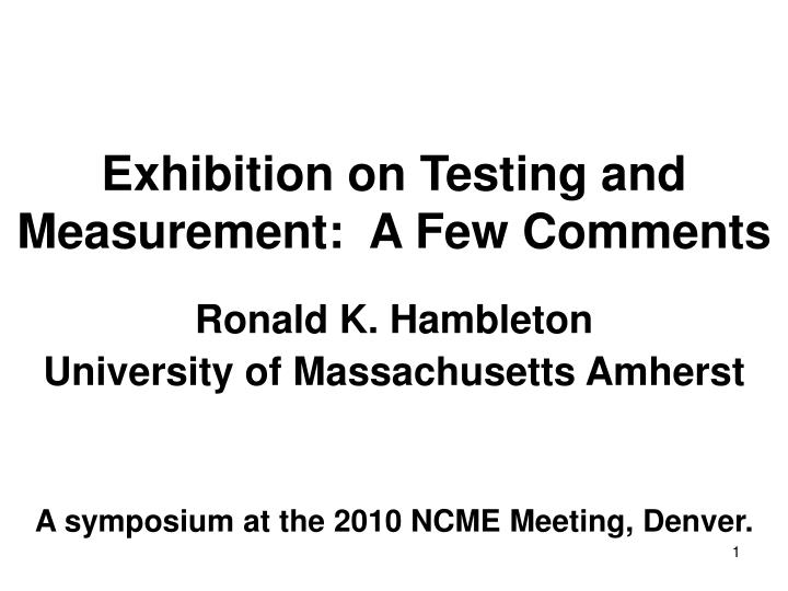 Exhibition on testing and measurement a few comments