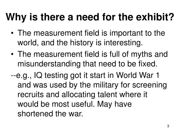 Why is there a need for the exhibit