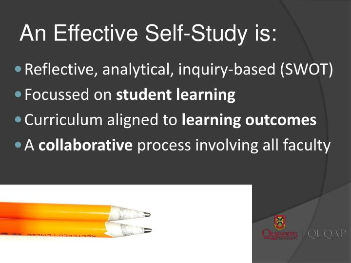 An Effective Self-Study is: