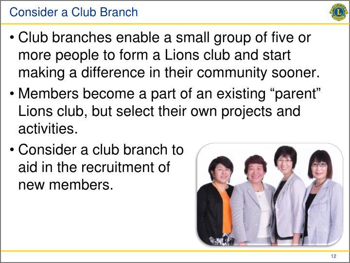 Consider a Club Branch