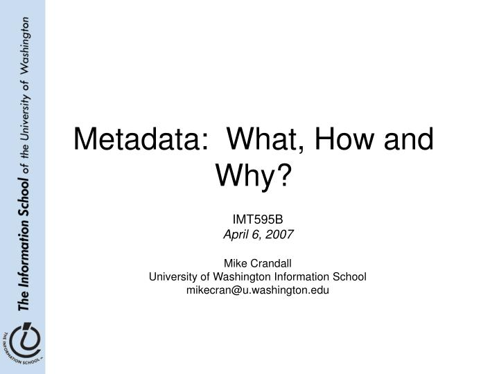 metadata what how and why n.
