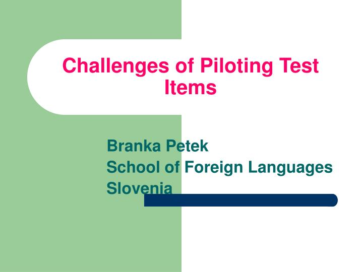 challenges of piloting test items n.