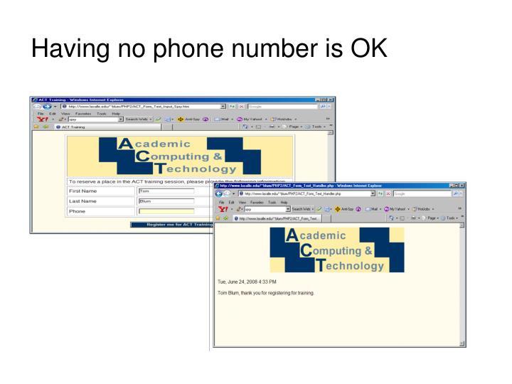 Having no phone number is OK