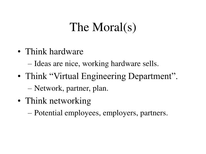 The Moral(s)