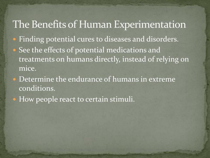 The Benefits of Human Experimentation