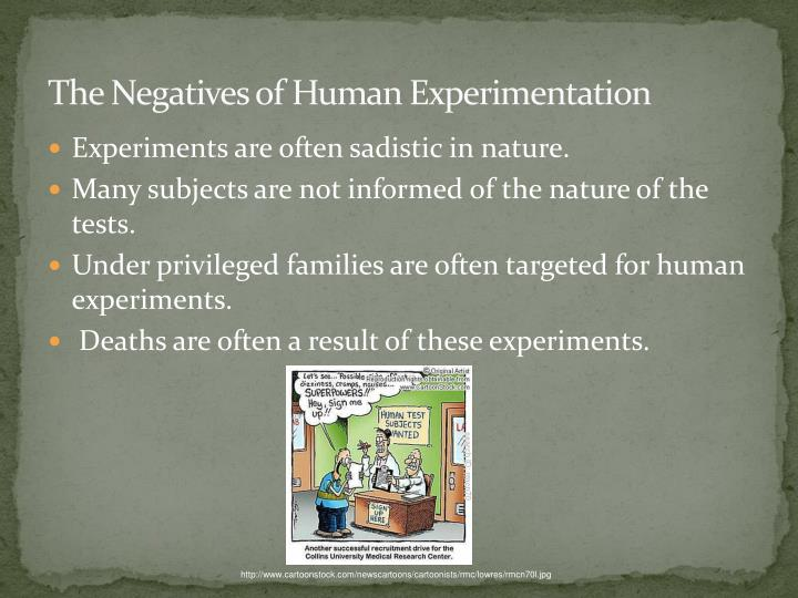 The Negatives of Human Experimentation