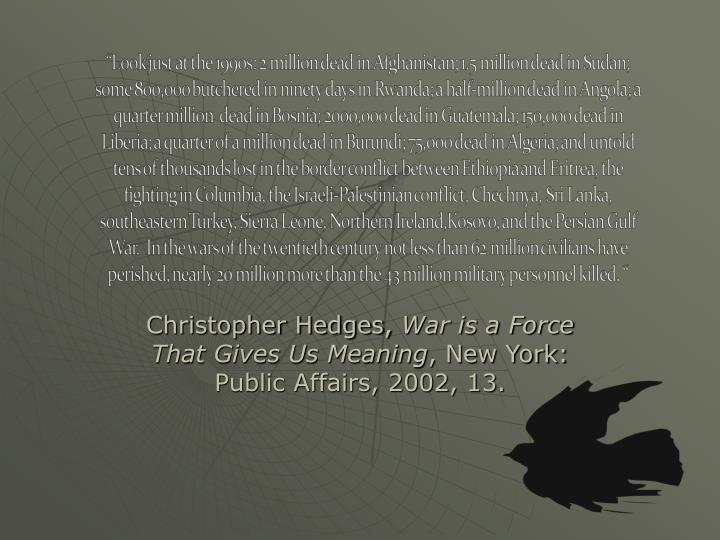 Christopher hedges war is a force that gives us meaning new york public affairs 2002 13