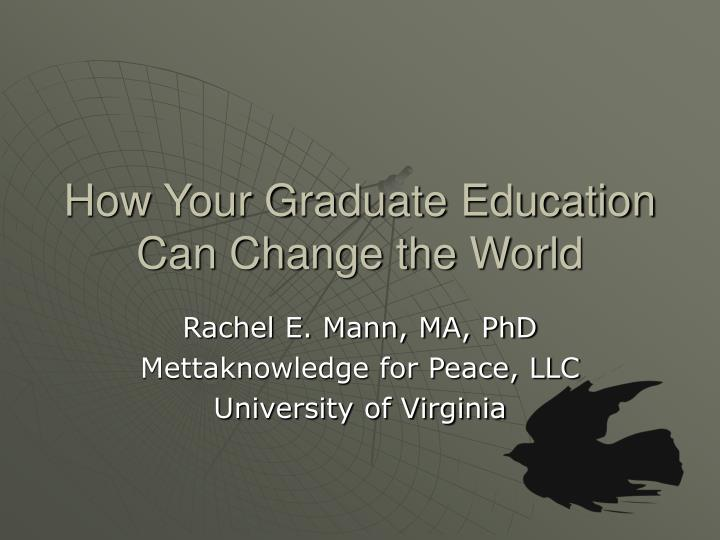 How your graduate education can change the world