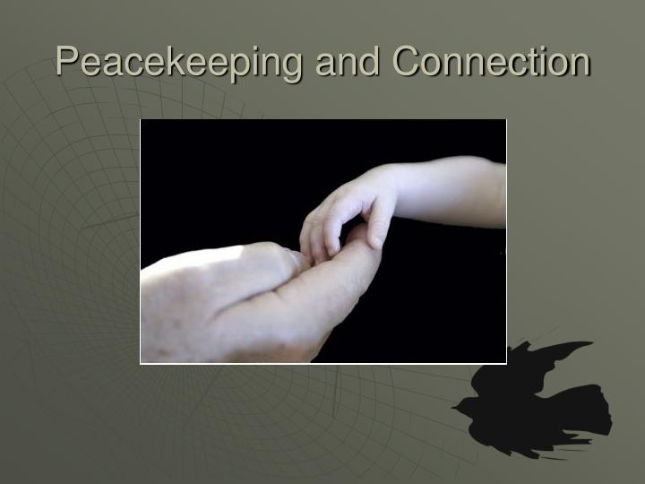 Peacekeeping and Connection