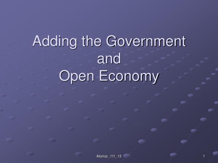 adding the government and open economy n.