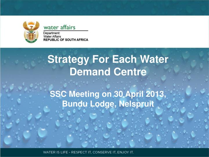 PPT - Strategy For Each Water Demand Centre SSC Meeting on
