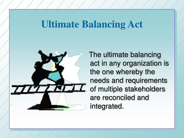 Ultimate Balancing Act