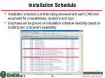 installation schedule