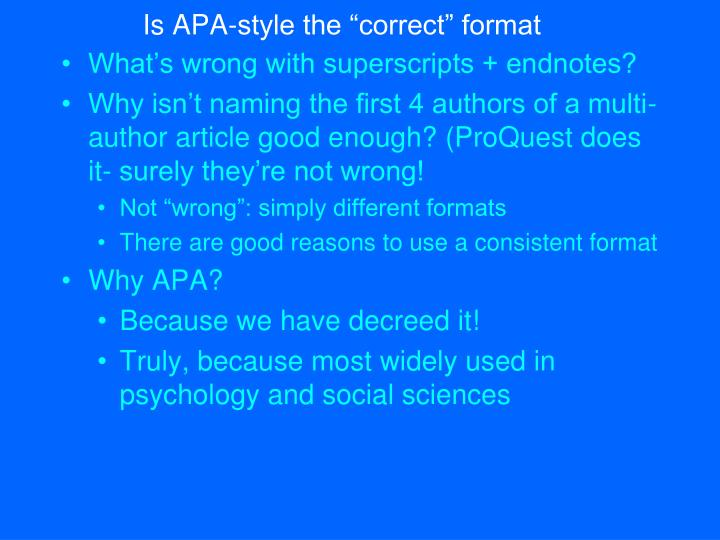 """Is APA-style the """"correct"""" format"""