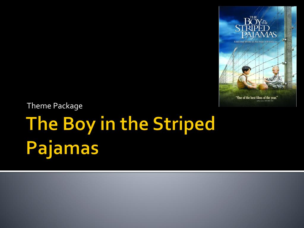 themes in boy in the striped pajamas