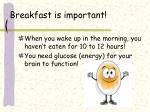 breakfast is important