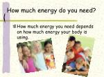 how much energy do you need