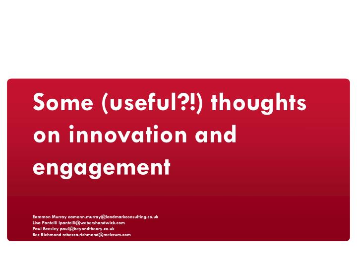 Some (useful?!) thoughts on innovation and engagement