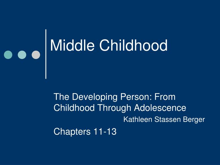 middle childhood and adolescence development Then the middle childhood through early adolescence program (mcea) professional development programs middle childhood – early adolescence education.