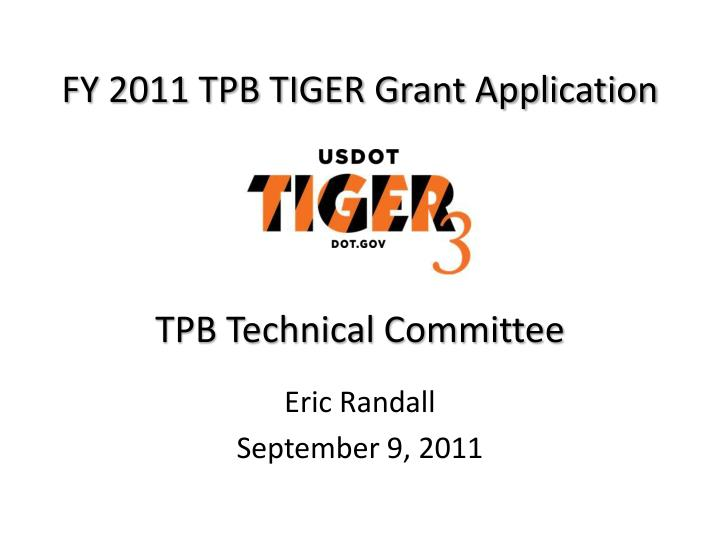 Fy 2011 tpb tiger grant application tpb technical committee