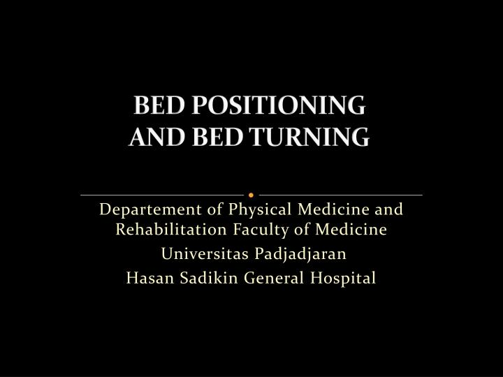 bed positioning and bed turning n.