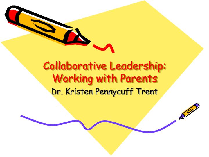 collaborative leadership working with parents n.
