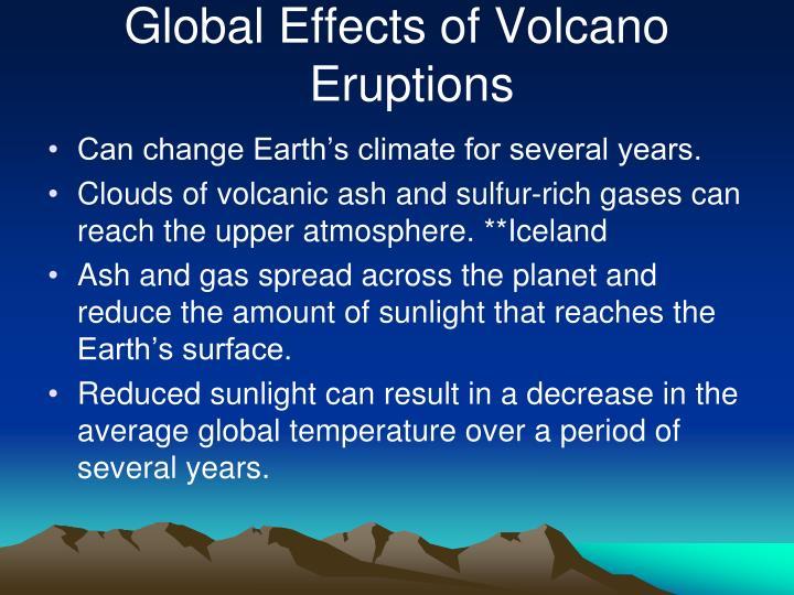 Global Effects of Volcano Eruptions