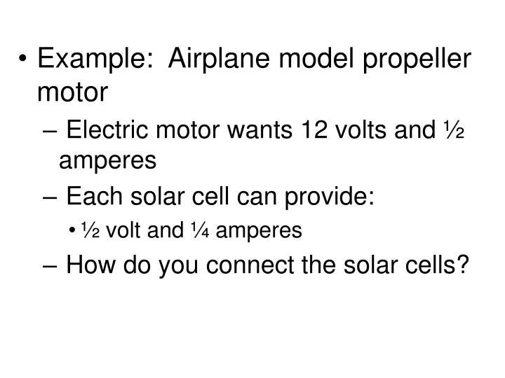 Example:  Airplane model propeller motor