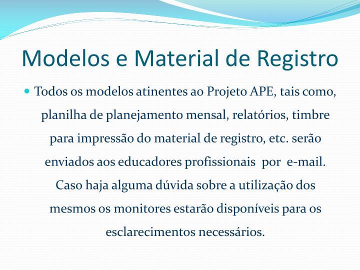 Modelos e Material de Registro