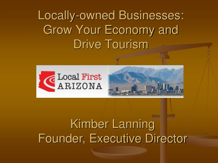 locally owned businesses grow your economy and drive tourism n.