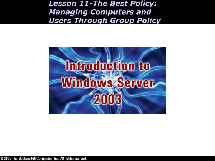 lesson 11 the best policy managing computers and users through group policy