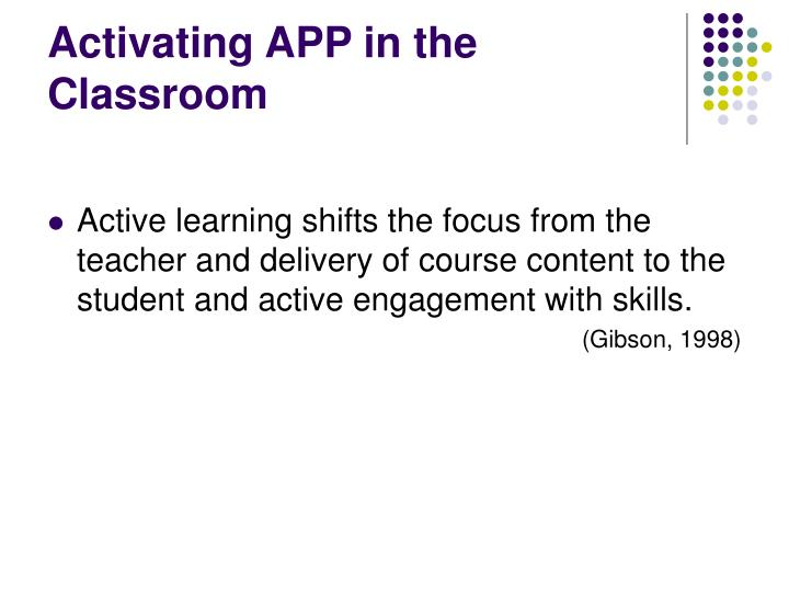Activating APP in the Classroom