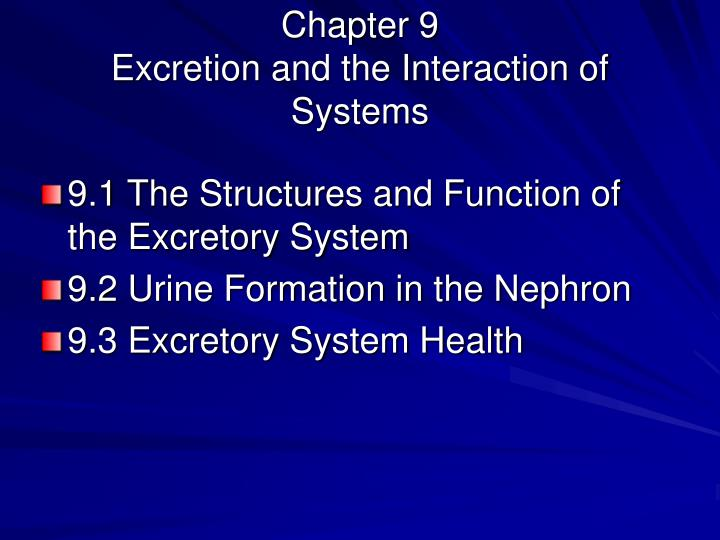Chapter 9 excretion and the interaction of systems