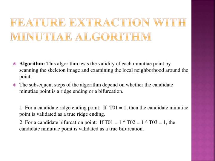Feature Extraction with Minutiae Algorithm