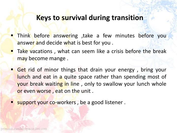 Keys to survival during transition