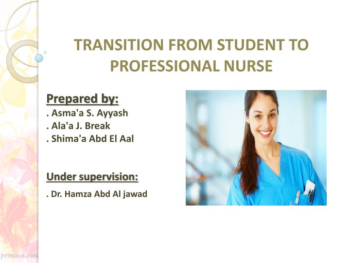 Transition from student to professional nurse