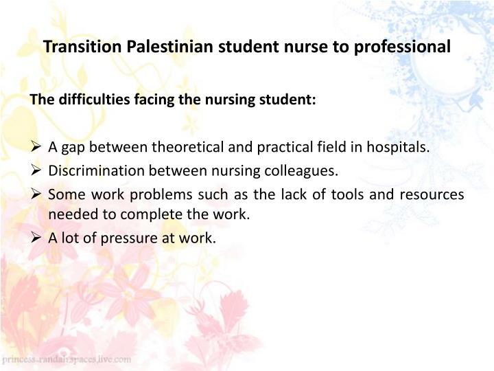 Transition Palestinian student nurse to professional