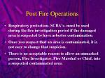 post fire operations