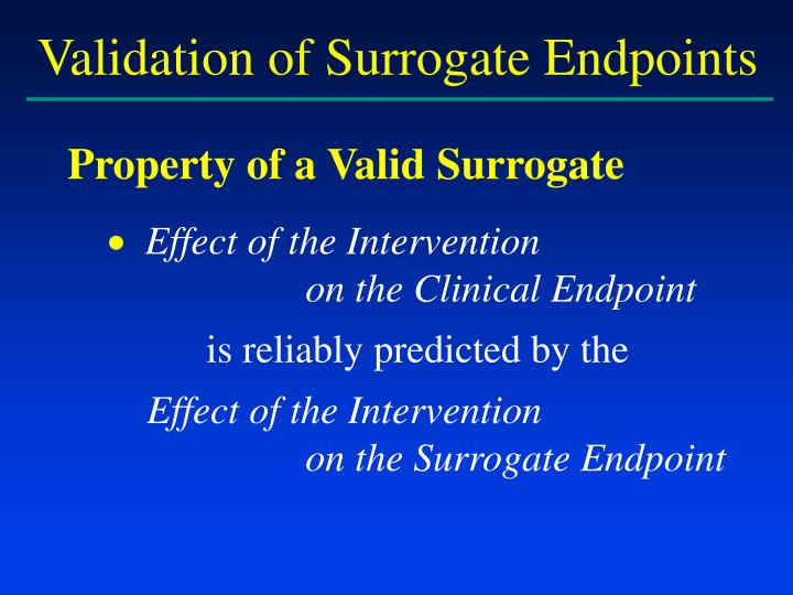 Validation of Surrogate Endpoints
