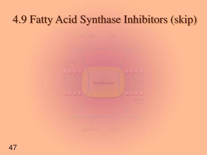 4.9 Fatty Acid Synthase Inhibitors (skip)