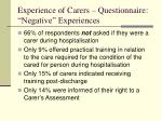 experience of carers questionnaire negative experiences