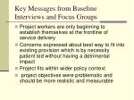 key messages from baseline interviews and focus groups1