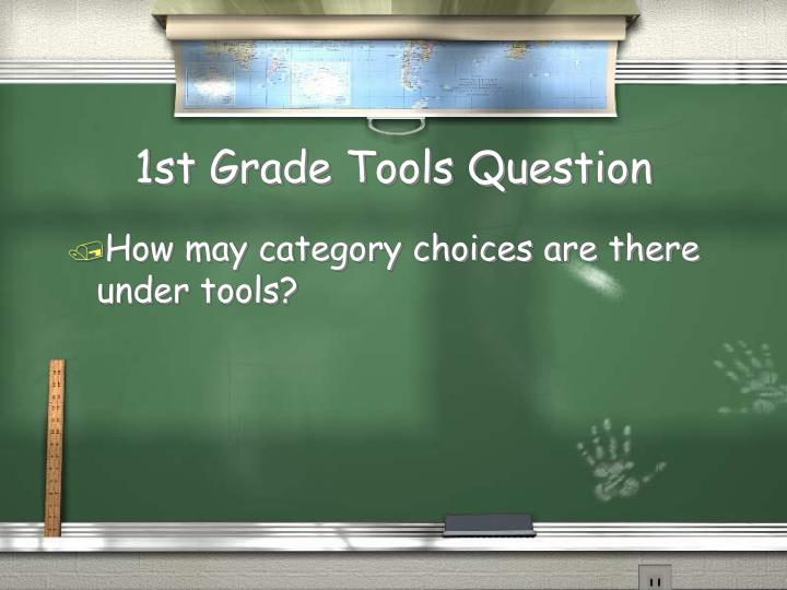 1st Grade Tools Question