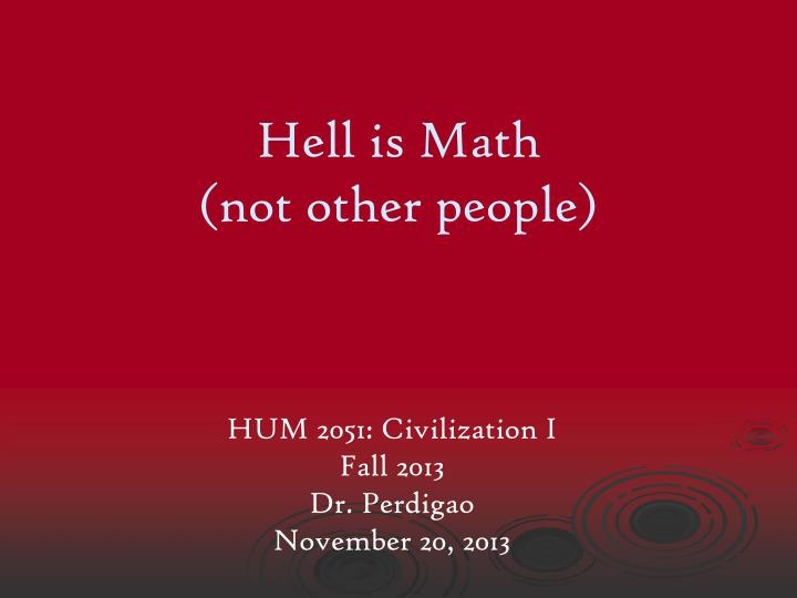 hell is math not other people n.