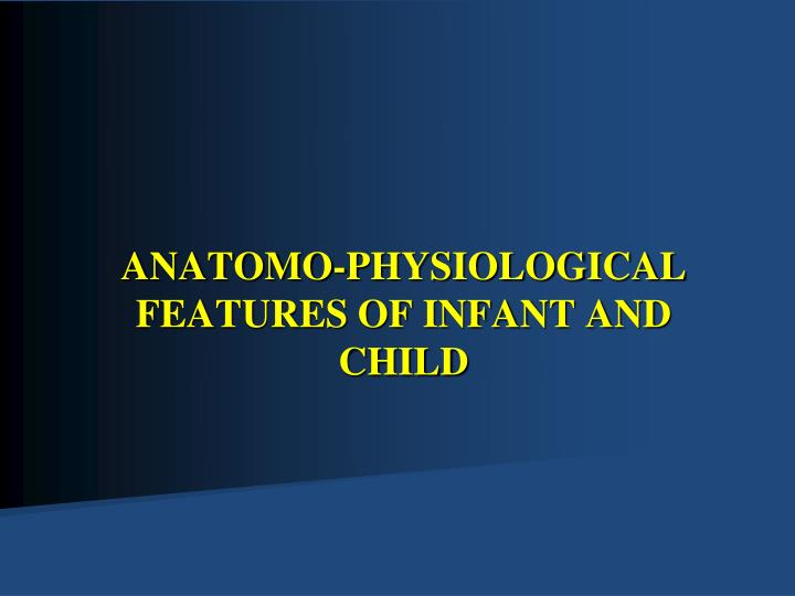 anatomo physiological features of infant and child n.