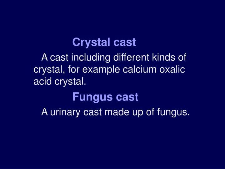 Crystal cast