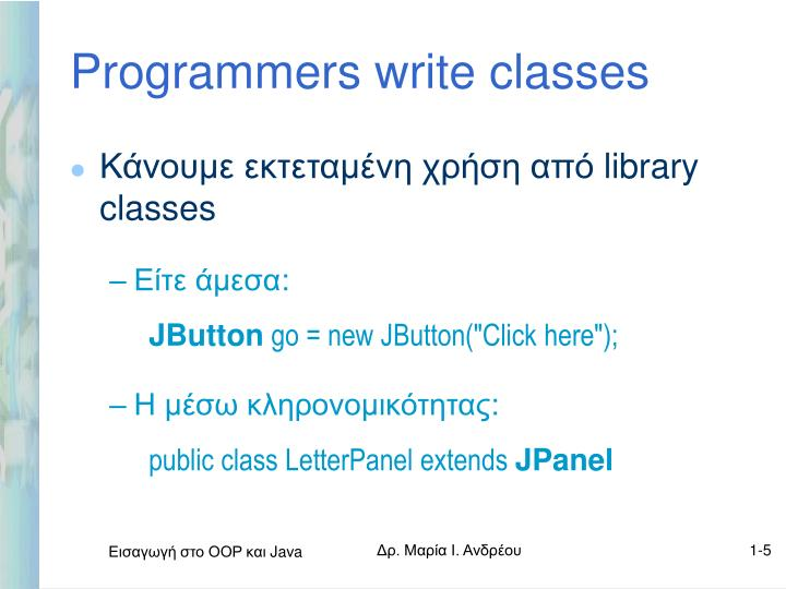 Programmers write classes