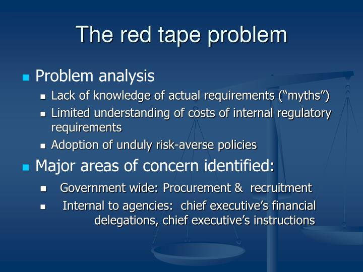 The red tape problem