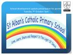 school development update presentation for parents tuesday 7 th october 7pm